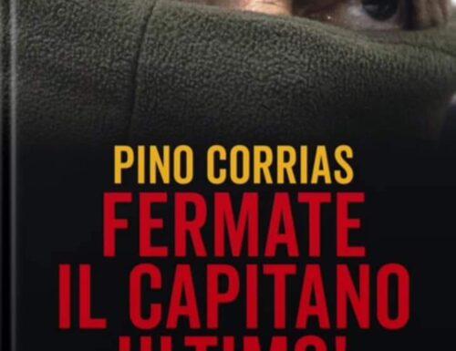 Pino Corrias, «Fermate il Capitano Ultimo!». Una lettura che aiuta a comprendere meglio il nostro paese