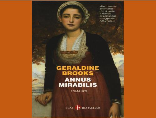 Libri. 'Annus mirabilis' di Geraldine Brooks, un romanzo avvincente che lascia il ricordo di personaggi struggenti