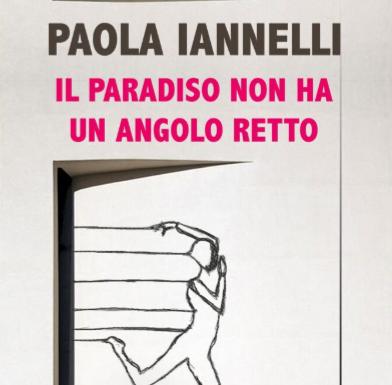 Libri-Paola Iannelli,«Il paradiso non ha un angolo retto»