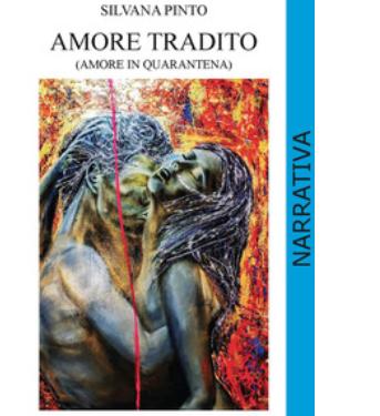 «Amore tradito», romanzo di una passione vissuta durante la quarantena