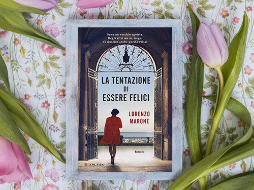 'La tentazione di essere felici', piacevolissimo romanzo di Lorenzo Marone