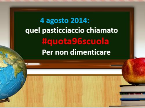 4 Agosto2014: quel pasticciaccio chiamato #quota96scuola. Per non dimenticare