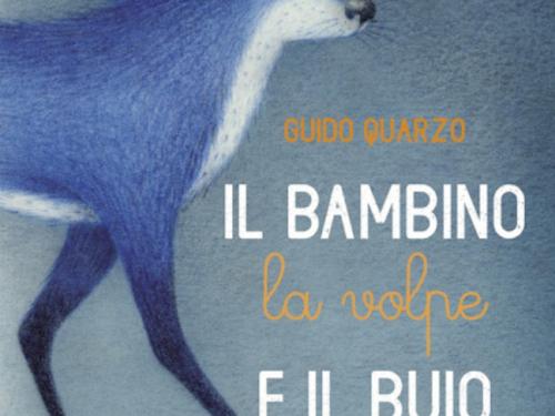 """""""Il bambino la volpe e il buio"""" di Guido Quarzo.Lettura che trasforma il ludico in lucido"""