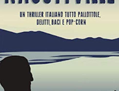"""""""Nagottville""""di Massimo Baraldi, un thriller italiano"""