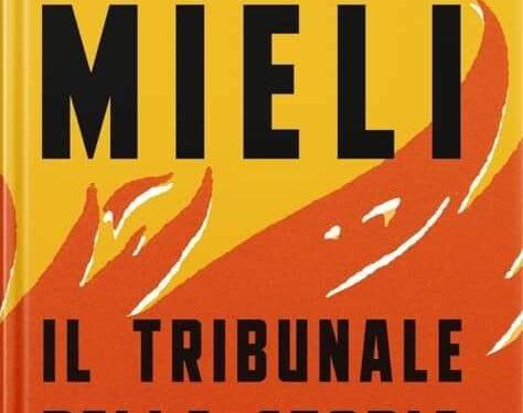 """Paolo Mieli, """"il tribunale della storia"""" meticolosa e stringente analisi storica"""