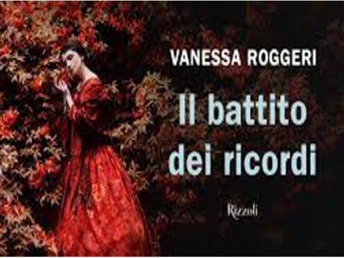 'Il battito dei ricordi', di Vanessa Roggeri. Una storia che sfida il tempo e le convenzioni
